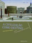 """Livro """"A Civilização como Destino"""""""